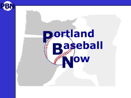 Organizational Identity Bring Major League Baseball to Portland Involve the Community.