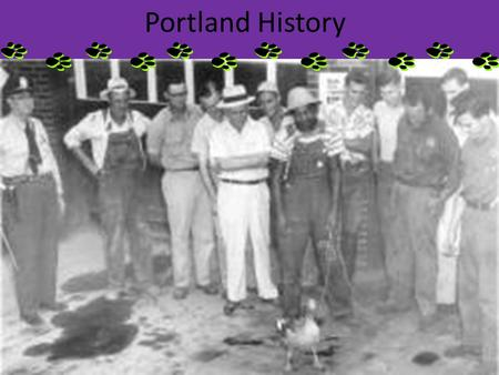 Portland History Long, long ago wild berries grew in abundance around Portland.