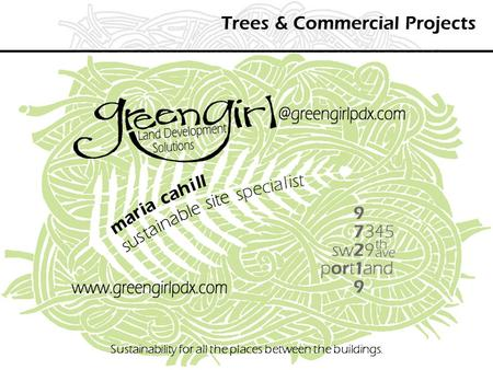 Trees & Commercial Projects Sustainability for all the places between the buildings.