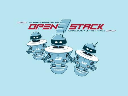 OpenStack Mission To produce the ubiquitous open source cloud computing platform that will meet the needs of public and private clouds regardless of size,