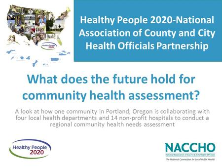What does the future hold for community health assessment? A look at how one community in Portland, Oregon is collaborating with four local health departments.