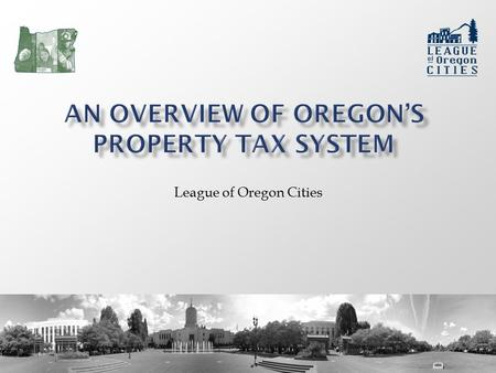 League of Oregon Cities. 2 Based on Oregon Department of Revenue FY2013-14 Property Tax Statistics report.