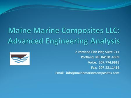 Maine Marine Composites LLC: Advanced Engineering Analysis
