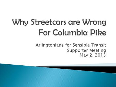 Arlingtonians for Sensible Transit Supporter Meeting May 2, 2013.