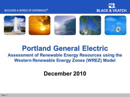Portland General Electric Assessment of Renewable Energy Resources using the Western Renewable Energy Zones (WREZ) Model December 2010 Page - 1.