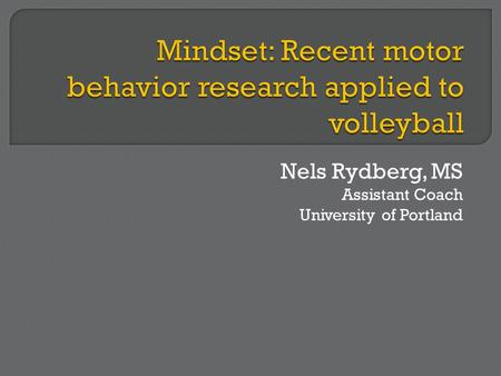 Nels Rydberg, MS Assistant Coach University of Portland.