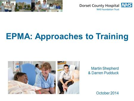 EPMA: Approaches to Training