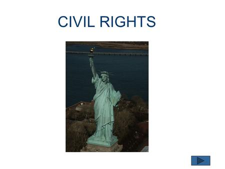 CIVIL RIGHTS. What do you need to know about Civil Rights? Understand the purpose of protecting civil rights and recognize a civil rights complaint. Know.