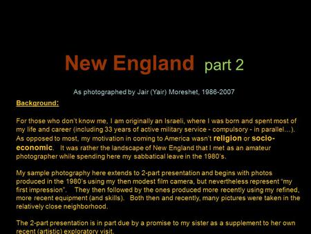 New England part 2 As photographed by Jair (Yair) Moreshet, 1986-2007 Music: Vivaldi, the Four Seasons - Concerto No. 4 in F Minor, 3rd movement Background.