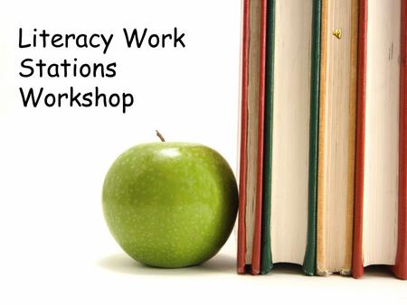 Literacy Work Stations Workshop. Successful Reading Programs.