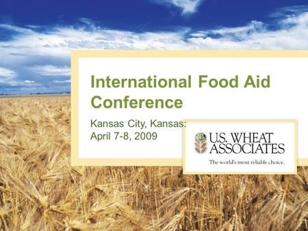 International Food Aid Conference Kansas City, Kansas: April 7-8, 2009.