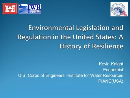 Kevin Knight Economist U.S. Corps of Engineers -Institute for Water Resources PIANC(USA)