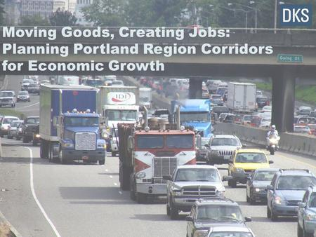 Moving Goods, Creating Jobs: Planning Portland Region Corridors for Economic Growth.
