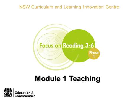 Phase 1 Module 1 Teaching NSW Curriculum and Learning Innovation Centre Module 1 Teaching.