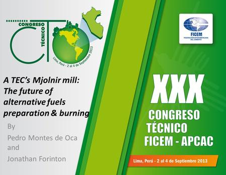 A TEC's Mjolnir mill: The future of alternative fuels preparation & burning By Pedro Montes de Oca and Jonathan Forinton.