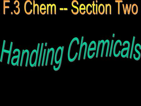 F.3 Chem -- Section Two Handling Chemicals.