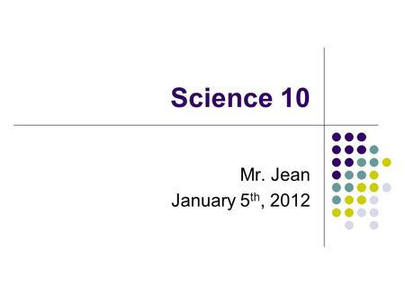 Science 10 Mr. Jean January 5 th, 2012. The plan: Video clip of the day Chemistry Test outline Bunsen Burner Notes Naming Acids & Bases Examples Skill.