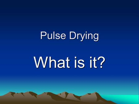 Pulse Drying What is it?. Pulse Drying Pulse drying is a relatively new technique for rapidly drying high moisture/medium solids feed streams into a much.