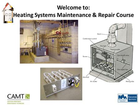 Welcome to: Heating Systems Maintenance & Repair Course.
