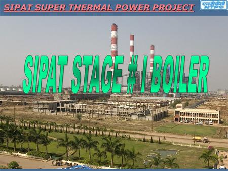 SIPAT SUPER THERMAL POWER PROJECT