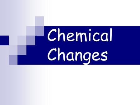 Chemical Changes. Learning Intentions…  … that Bunsen burners are used to heat materials.  … to adjust Bunsen burner flames, and choose the right one.