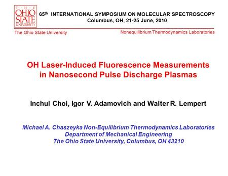 Nonequilibrium Thermodynamics Laboratories The Ohio State University OH Laser-Induced Fluorescence Measurements in Nanosecond Pulse Discharge Plasmas Inchul.