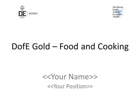 "DofE Gold – Food and Cooking >. ""A substantial meal should be cooked and eaten by participants every day."""