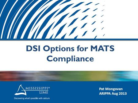 DSI Options for MATS Compliance Pat Mongoven ARIPPA Aug 2013.