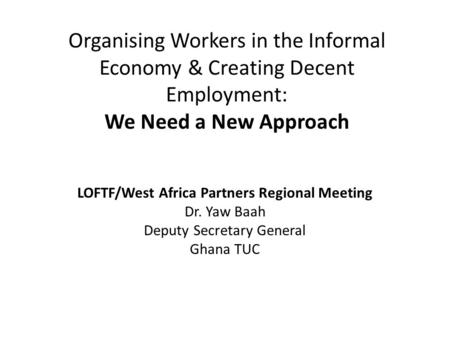 Ilo decent work agenda and informal economy benefits economics essay