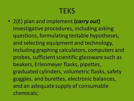 TEKS 2(E) plan and implement (carry out) investigative procedures, including asking questions, formulating testable hypotheses, and selecting equipment.