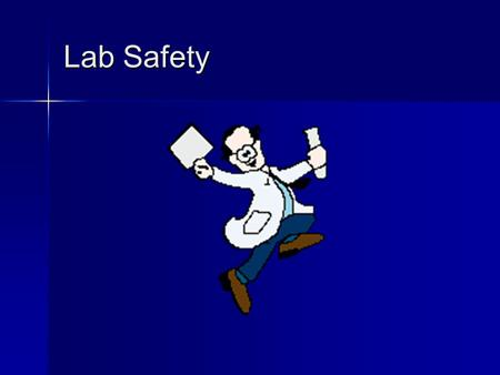 Lab Safety Why is Lab Safety Important? Lab safety is a major aspect of every lab based science class. Lab safety is a major aspect of every lab based.