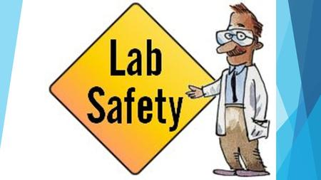 Unit 1 Lab Safety. 1. Wear proper eyewear wear when performing any dangerous lab activity. Consult with your instructor about your use of contact lenses.