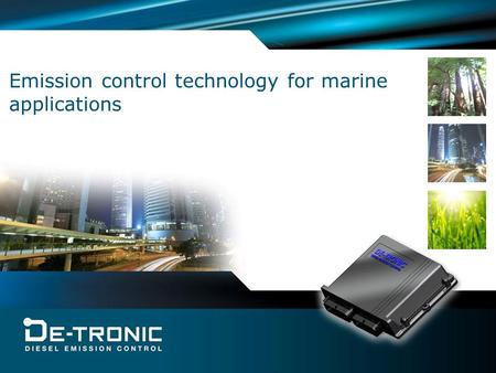 Emission control technology for marine applications.