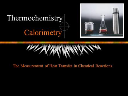 The Measurement of Heat Transfer in Chemical Reactions