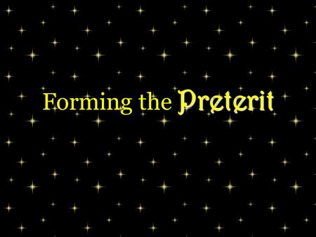 Forming the P PP Preterit. The preterit is one of two past tenses in Spanish. It is used with great frequency but is, unfortunately, the most complicated.