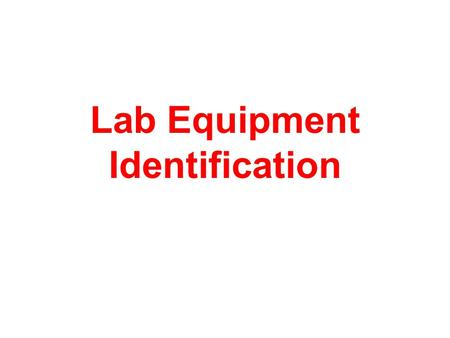 Lab Equipment Identification. 1. Goggles Use Protecting your eyes.