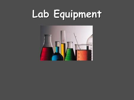 Lab Equipment. Erlenmeyer Flask Erlenmeyer flasks hold solids or liquids that may release gases during a reaction or that are likely to splatter if stirred.