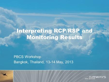 Interpreting RCP/RSP and Monitoring Results PBCS Workshop Bangkok, Thailand, 13-14 May, 2013.