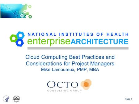 Page 1 Cloud Computing Best Practices and Considerations for Project Managers Mike Lamoureux, PMP, MBA.