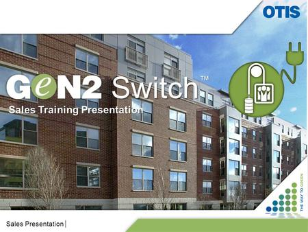 Company Private Switch Otis Elevator Company – Restricted and Confidential Sales Presentation™ Sales Training Presentation.