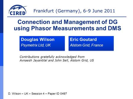 Frankfurt (Germany), 6-9 June 2011 Douglas Wilson Psymetrix Ltd, UK Douglas Wilson Psymetrix Ltd, UK D. Wilson – UK – Session 4 – Paper ID 0497 Connection.