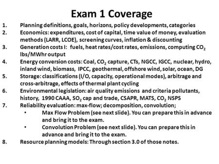 Exam 1 Coverage 1.Planning definitions, goals, horizons, policy developments, categories 2.Economics: expenditures, cost of capital, time value of money,