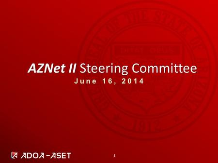 1 AZNet II Steering Committee June 16, 2014. 2 Agenda AZNet II Steering Committee | 2014 » Opening Remarks » Refresh Status/Updates » Dashboard and Solarwinds.