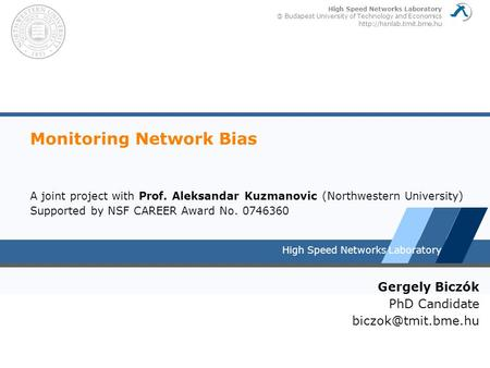 High Speed Networks Budapest University of Technology and Economics  High Speed Networks Laboratory Monitoring Network.