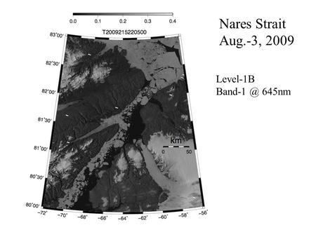 Nares Strait Aug.-3, 2009 Level-1B 645nm.