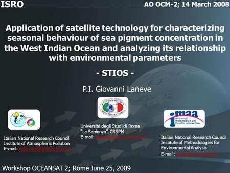 Application of satellite technology for characterizing seasonal behaviour of sea pigment concentration in the West Indian Ocean and analyzing its relationship.