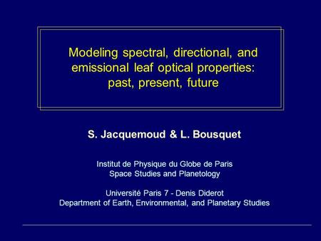 S. Jacquemoud & L. Bousquet Institut de Physique du Globe de Paris Space Studies and Planetology Université Paris 7 - Denis Diderot Department of Earth,