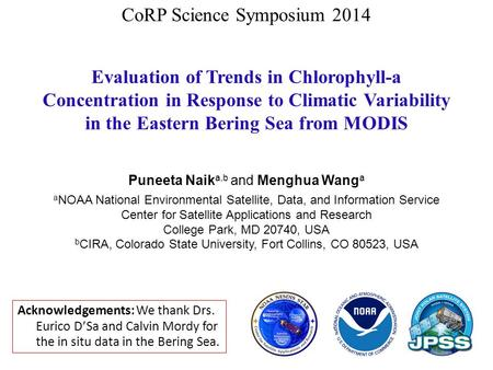 Evaluation of Trends in Chlorophyll-a Concentration in Response to Climatic Variability in the Eastern Bering Sea from MODIS Puneeta Naik a,b and Menghua.