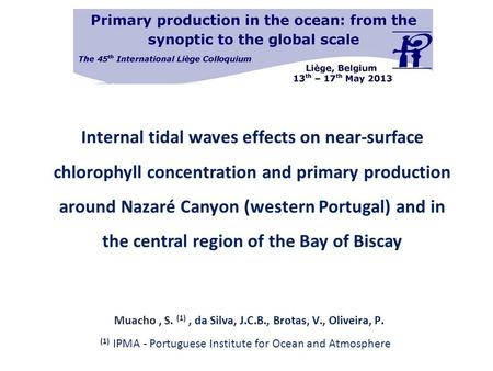 Internal tidal waves effects on near-surface chlorophyll concentration and primary production around Nazaré Canyon (western Portugal) and in the central.