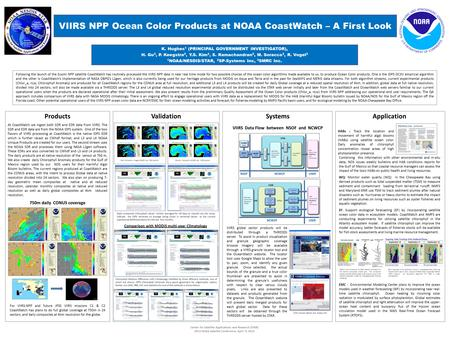 VIIRS NPP Ocean Color Products at NOAA CoastWatch – A First Look K. Hughes 1 (PRINCIPAL GOVERNMENT INVESTIGATOR), H. Gu 3, P. Keegstra 2, Y.S. Kim 3, S.